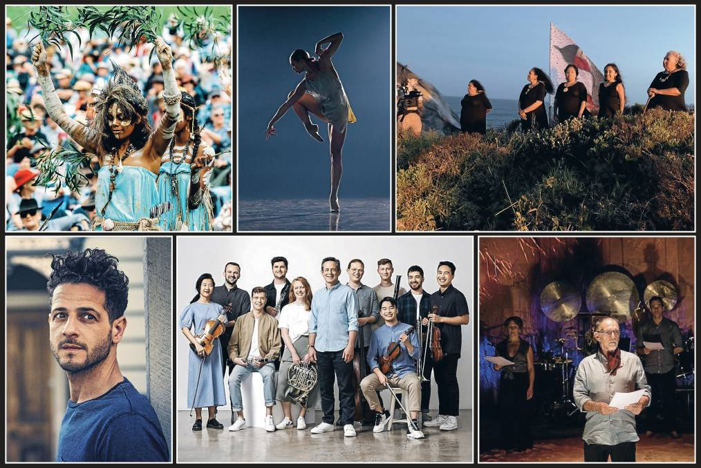 Clockwise from top left: Daadjawan Dancers of Narooma; Chloe Leong in Cinco; Djinama Yilaga Choir; singer Lior; The Sydney Symphony Orchestra Fellowship; The Iliad (Out Loud) Actor & Director William Zappa. Pictures: Supplied